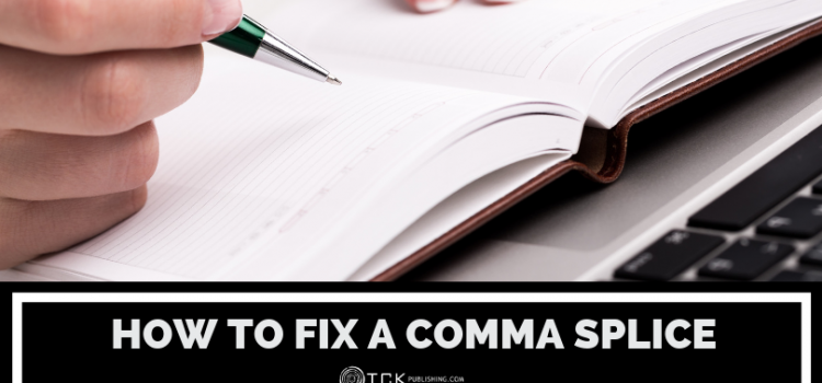 How to Fix a Comma Splice: Examples and Quiz