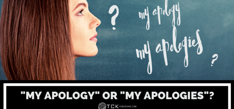 """My Apology"" or ""My Apologies""?"