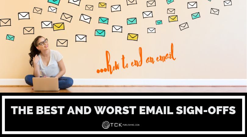 How to End an Email: The Best and Worst Sign-Offs
