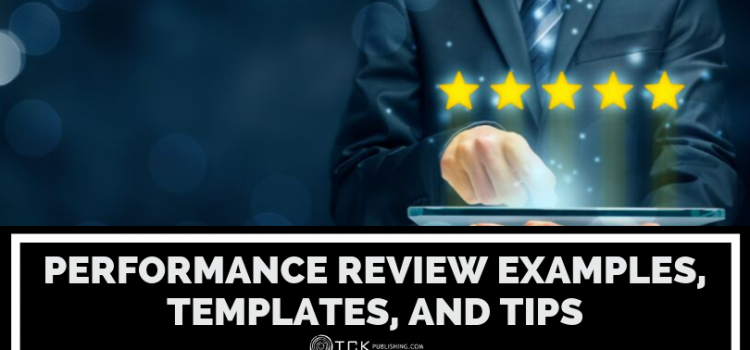 Performance Review Examples, Templates, and Tips