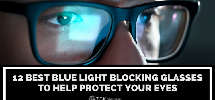 12 Best Blue Light Blocking Glasses to Protect Your Eyes