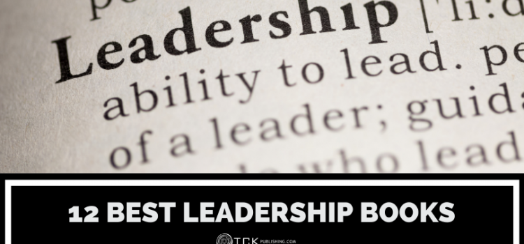 12 Best Leadership Books: Read These to Motivate Yourself and Your Team