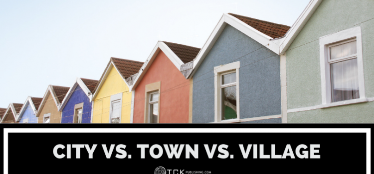 City vs. Town vs. Village: How to Describe Places
