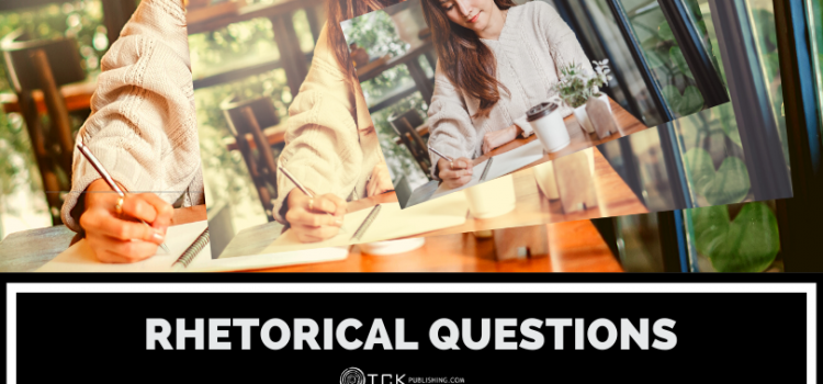 Rhetorical Questions: Definition, Examples, and How to Use Them