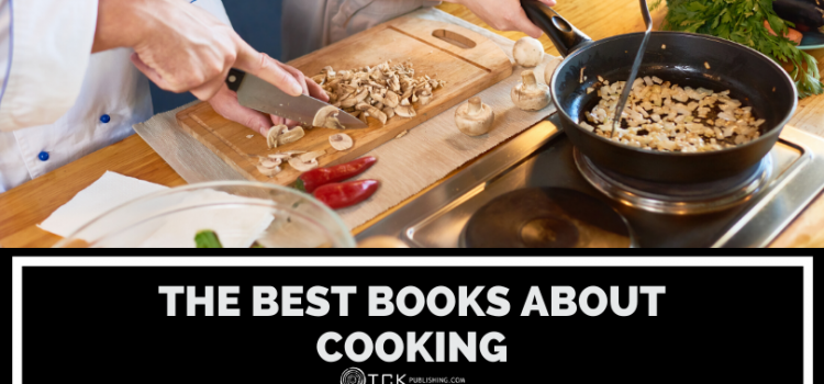 The Best Books About Cooking: 14 Must-Reads for Aspiring Chefs and Foodies