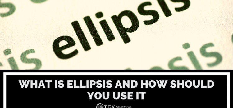 The Ellipsis: What Is It and How Should You Use It?