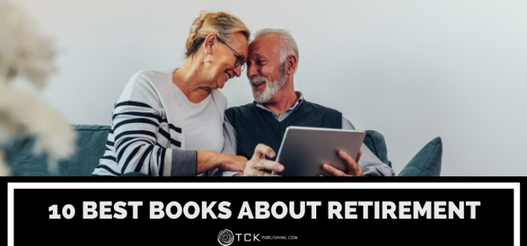 10 Best Books About Retirement: What to Read to Help You Prepare