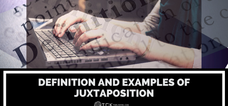 What Is Juxtaposition? Definition and Examples