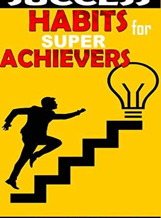 success habits of super achievers