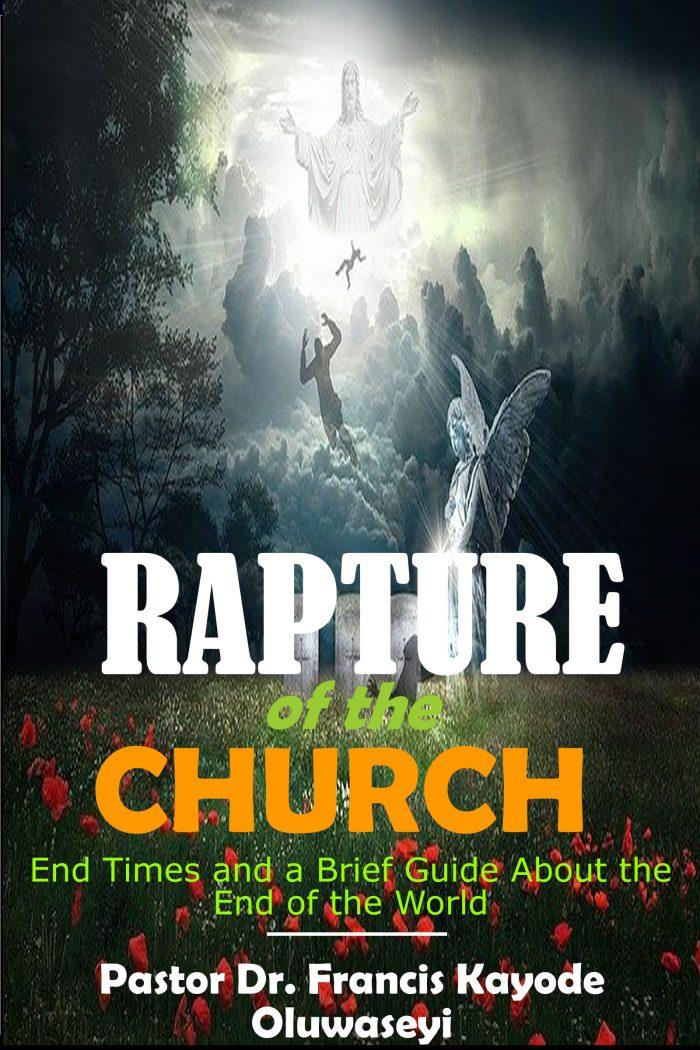 rapture of the church francis oluwaseyi